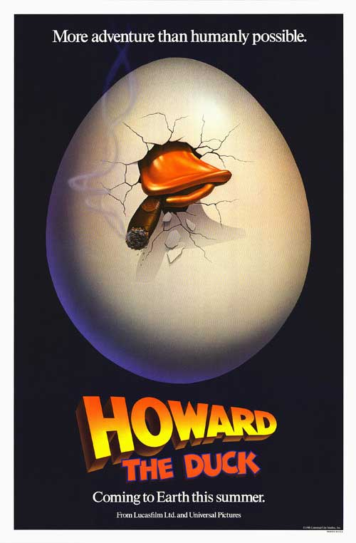 The first poster for the Howard The Duck movie. Back in the '80s, it was common practice in fantasy films, like E.T.,  not to show the feature character on the poster or in clips. So here we get only his beak.