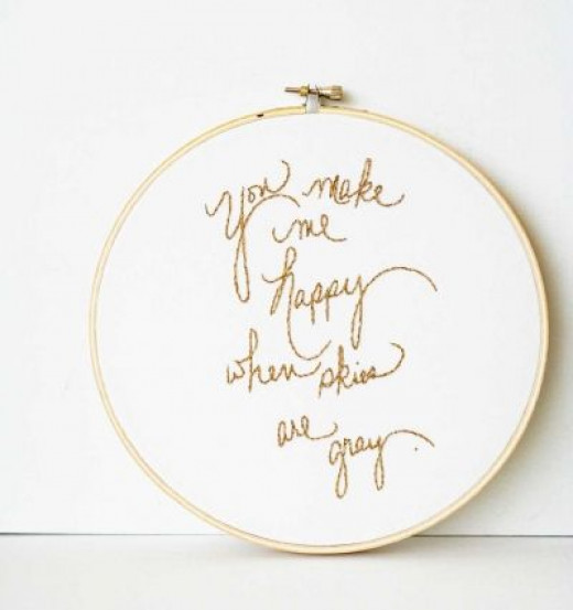 "Completed ""You make me happy when skies are gray"" embroidery hoop"