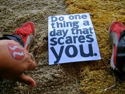 Do one thing a day that scares you (Eleanor Roosevelt)