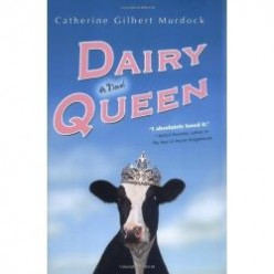 Dairy Queen by Catherine Gilbert Murdock - YA teen novel book review
