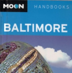 Moon Baltimore Book Review: A Great Little Tourist Guide!