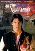 All The Right Moves : An Appreciation of the Tom Cruise Film