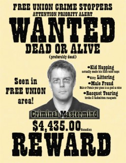 This is great!  You can create your own fantastic 'Wanted Posters' with a digital copy of your ex's photo and Photoshop.  Stick on shop windows and on the walls next to ATM machines.