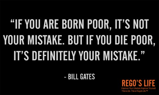 If your are born poor... - Bill Gates