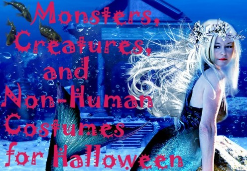 Monsters, Creatures And Non-Human Costumes For Halloween