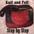Step-by-Step Knit Felt Purse