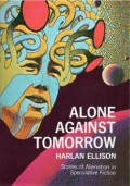 Alone Against Tomorrow: What We Discover in the Midst of Alienation