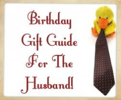 What Is The Best Birthday Gift For The Husband