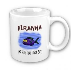 Piranah - the fish that loves cats.