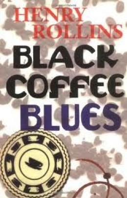 Cover of Black Coffee Blues by Henry Rollins