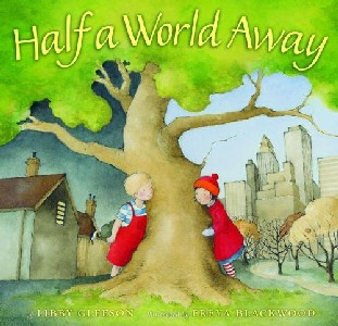 Half a world away by Libby Gleeson. An ideal book for friends separated by a move, this is the unforgettable story of a friendship lost and found.