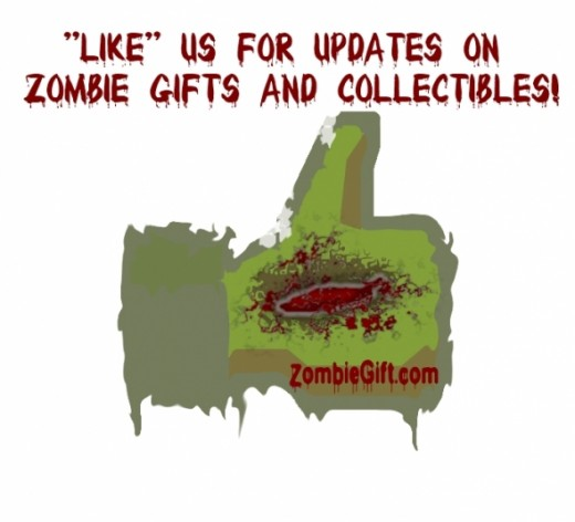 "Like Zombies and Zombie Gifts? Then ""Like"" our facebook page!"