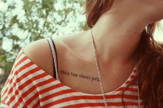 "Collarbone tattoo:  ""This Too Shall Pass"""