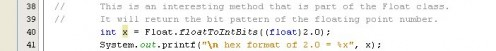 Figure 01 - Java code to display the bitwise format of a floating point number. The floatToIntBits method is a member of the Float class.