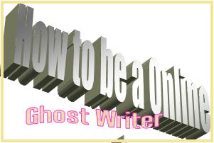 How to Be A Online Ghost Writer