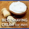 Best Men's Shaving Cream Reviews 2013
