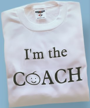Having a good labor coach makes a difference! T-shirt available at: http://www.rosemarycompany.com