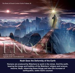 The Book of Enoch Lecture Series. Vol. 18