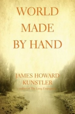 World Made By Hand by James Howard Kunstler Chapter Summaries and Discussion