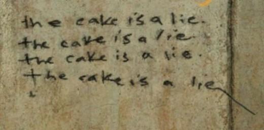the cake is a lie. the cake is a lie. the cake is a lie. the cake is a lie - Graffiti left by Doug Rattman in Portal