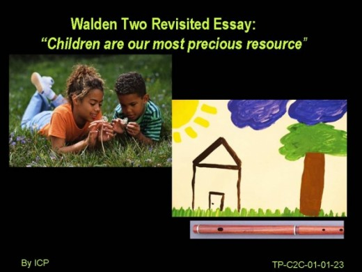 Why Children are our most precious resource and how Walden Two provides a model for this resource development for beyond Walden Two now ?