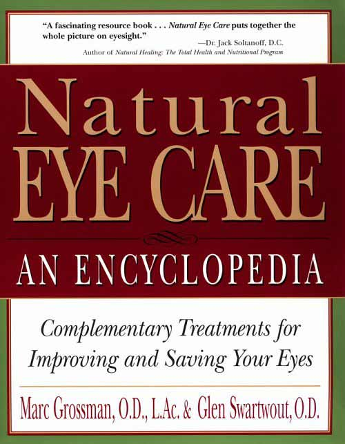 Natural Eye Care: An Encyclopedia co-authored by Dr. Swartwout and Dr. Grossman.