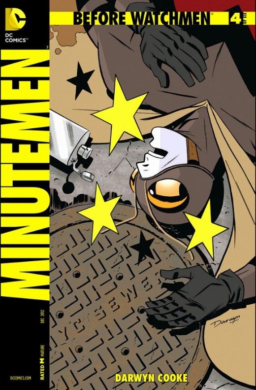 Before Watchmen: Minutemen #4. Amidst removing Comedian from the group, Silhouette's alternative lifestyle is revealed and they also terminate her membership. Hollis wants to continue working with her. So does Byron, aka Mothman, but he's becoming in