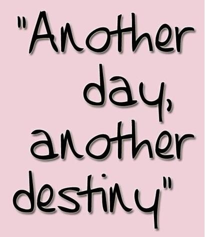 new day new destiny