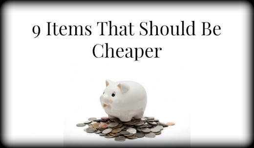 9 Items That Should Be Cheaper