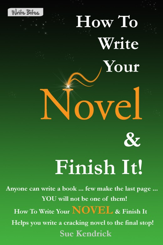 How To Write Your Novel & Finish It - details all the methods used to write a novel in a day