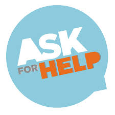 You won't get help unless you ask for it.