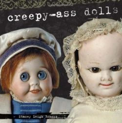Creepy-Ass Dolls (click to view product page)