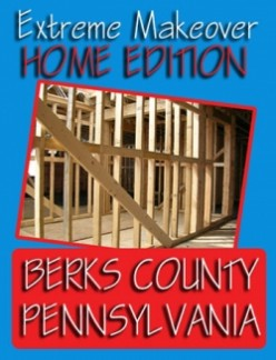Extreme Makeover: Home Edition, Berks County Pennsylvania