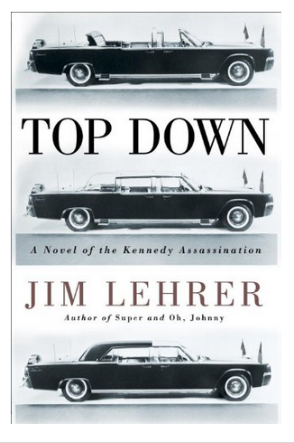 Top Down. A novel about the assassination of President John Kennedy.