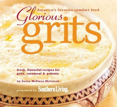 Glorious Grits: America's Favorite Comfort Food Cookbook