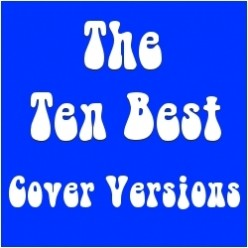 The 10 Best Cover Versions