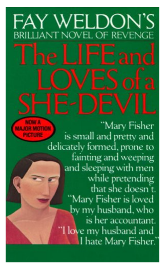 The Life and Loves of a She-Devil: By Fay Weldon.