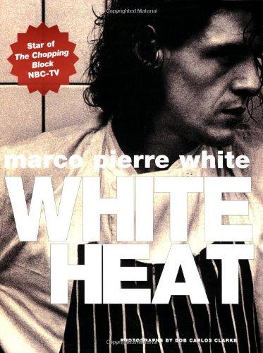 White Heat: Marco Pierre White