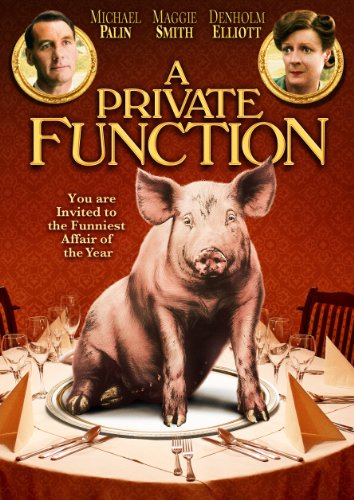A Private Function. Starring Maggie Smith, written by Alan Bennett.