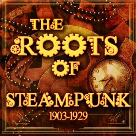 The Roots of Steampunk MP3