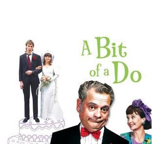 A Bit of a Do. British comedy