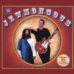 Jewmongous: Unkosher Comedy Songs
