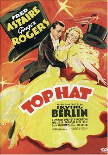 Top Hat: Starring Fred Astaire and Ginger Rogers