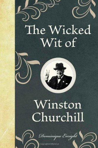 The Wicked Wit of Winston Churchill