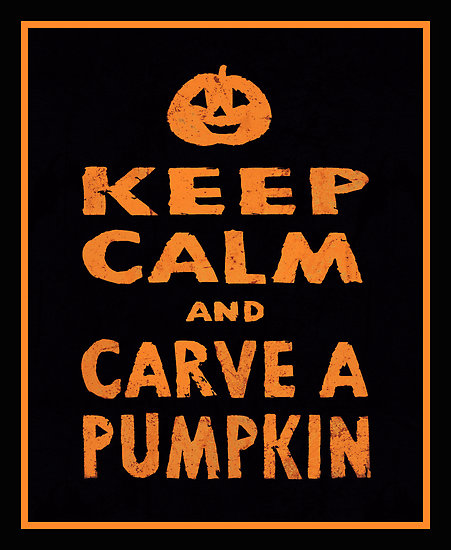 keep calm and carve a pumpkin