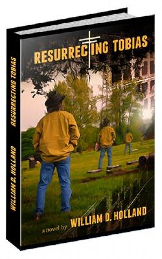 Resurrecting Tobias is available at www.williamdhollandauthor.com