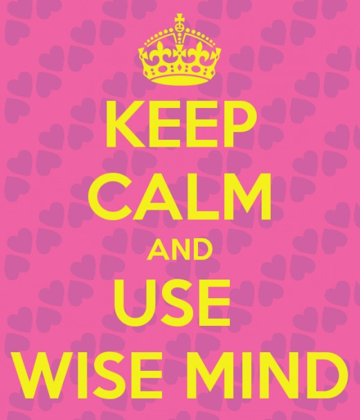 Keep Calm and Use Wise Mind