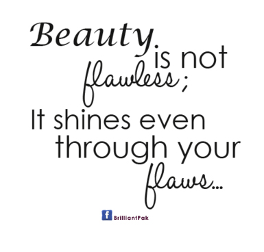 Shine through your flaws