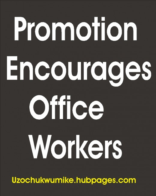 Promotion encourages worker to put in more efforts.