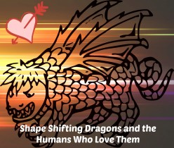 Shape-Shifting Dragons of Folklore: Three Love Stories